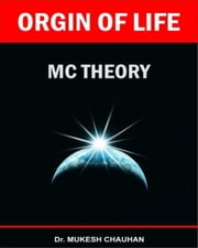 Origin of Life MC-Theory ebook by Dr Mukesh Chauhan