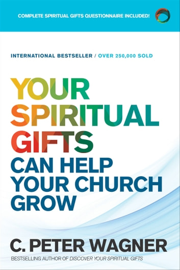 Your spiritual gifts can help your church grow ebook by c peter your spiritual gifts can help your church grow ebook by c peter wagner fandeluxe Image collections