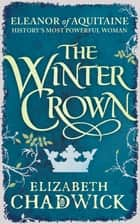 The Winter Crown ebook by Elizabeth Chadwick
