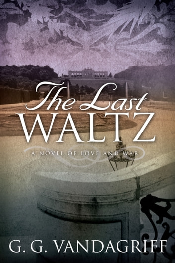 The Last Waltz ebook by G.G. Vandagriff