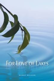 For Love of Lakes ebook by Darby Nelson