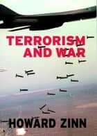 Terrorism and War ebook by Howard Zinn,Anthony Arnove