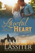 Lawful Heart - The Montgomerys #2 ebook by Amity Lassiter
