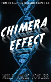 Chimera Effect ebook by Milo James Fowler