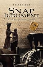 Snap Judgment - A Ruth Bowen Regency Mystery ebook by Brenda Dow