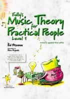 Edly's Music Theory for Practical People Level 1 ebook by Ed Roseman