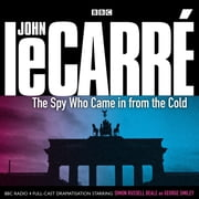 The Spy Who Came In From The Cold audiobook by John le Carré, Robert Forest