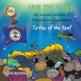 Spin the Globe: The Incredible Adventures of Frederick von Wigglebottom - Turtles of the Reef ebook by Edward Moldenhauer