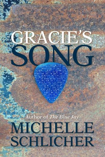 Gracie's Song ebook by Michelle Schlicher