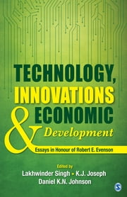 Technology, Innovations and Economic Development - Essays in Honour of Robert E. Evenson ebook by Lakhwinder Singh,K. J. Joseph,Daniel K. N. Johnson