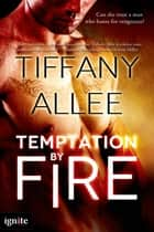 Temptation by Fire ebook by Tiffany Allee
