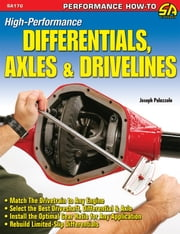 High-Performance Differentials, Axles, and Drivelines ebook by Joseph Palazzolo