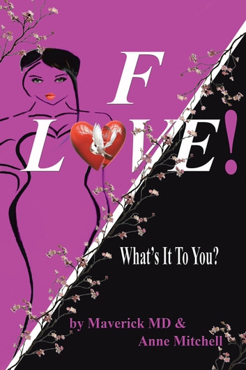 F! Love - What's It To You? ebook by Maverick MD & Anne Mitchell