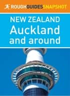 Auckland and around (Rough Guides Snapshot New Zealand) ebook by Rough Guides