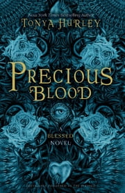 Precious Blood ebook by Tonya Hurley,Abbey Watkins