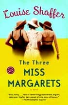 The Three Miss Margarets ebook by Louise Shaffer
