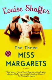 The Three Miss Margarets - A Novel ebook by Louise Shaffer