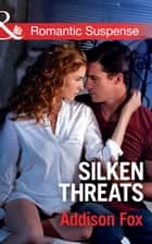 Silken Threats (Mills & Boon Romantic Suspense) (Dangerous in Dallas, Book 1) ebook by Addison Fox