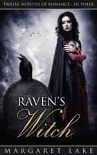 Raven's Witch - Twelve Months of Romance, #10 ebook by Margaret Lake