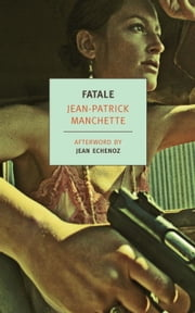Fatale ebook by Jean Echenoz,Donald Nicholson-Smith,Jean-Patrick Manchette