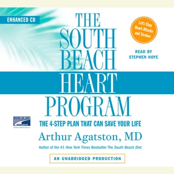 The South Beach Heart Program - The 4-Step Plan that Can Save Your Life audiobook by Arthur S. Agatston, M.D.