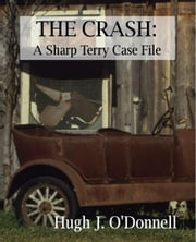 The Crash: A Sharp Terry Case File ebook by Hugh J O'Donnell