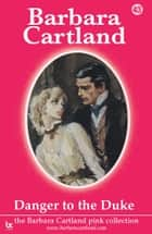 43 Danger To The Duke ebook by Barbara Cartland
