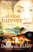 Almost Forever ebook by Deborah Raney