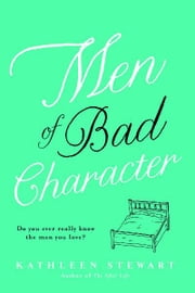 Men of Bad Character ebook by Kathleen Stewart