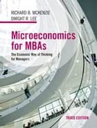 Microeconomics for MBAs ebook by Richard B. McKenzie,Dwight R. Lee