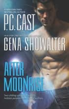 After Moonrise ebook by P.C. Cast,Gena Showalter