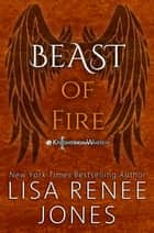 Beast of Fire - Knights of White, #7 ebook by Lisa Renee Jones