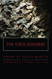 The Stick Soldiers ebook by Hugh Martin, Cornelius Eady
