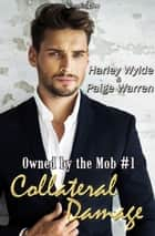 Collateral Damage ebook by Paige Warren, Harley Wylde
