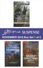 Harlequin Love Inspired Suspense November 2018 - Box Set 1 of 2 - Valiant Defender\Lost Christmas Memories\Deadly Christmas Duty ebook by Shirlee McCoy, Dana Mentink, Virginia Vaughan