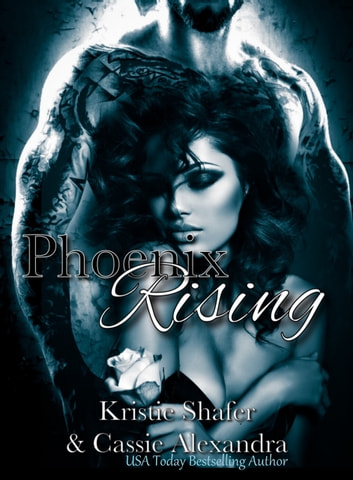 Phoenix Rising ebook by Cassie Alexandra,Kristie K Shafer