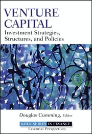 Venture Capital - Investment Strategies, Structures, and Policies ebook by Douglas Cumming