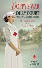 Poppy's War ebook by Dilly Court, Lily Baxter