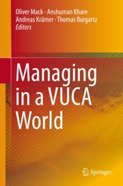 Managing in a VUCA World ebook by Oliver Mack,Anshuman Khare,Thomas Burgartz,Andreas Kramer