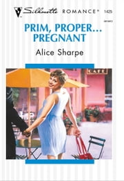 Prim, Proper... Pregnant ebook by Alice Sharpe