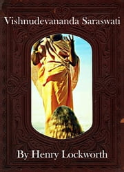 Vishnudevananda Saraswati ebook by Henry Lockworth,Eliza Chairwood,Bradley Smith