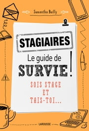 Stagiaires : le guide de survie ebook by Samantha Bailly