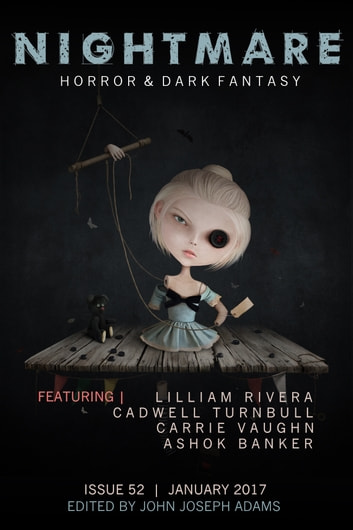 Nightmare Magazine, Issue 52 (January 2017) ebook by John Joseph Adams,Cadwell Turnbull,Lilliam Rivera,Ashok Banker,Carrie Vaughn,Seanan McGuire,Kat Howard