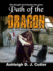 Path of the Dragon ebook by Ashleigh D. J. Cutler