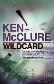 Wildcard - A Dr Steven Dunbar Thriller: Book 3 ebook by Ken McClure