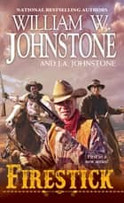 Firestick ebook by William W. Johnstone, J.A. Johnstone