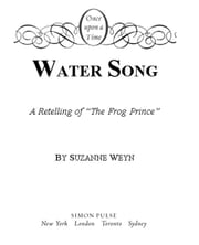 "Water Song - A Retelling of ""The Frog Prince"" ebook by Suzanne Weyn,Mahlon F. Craft"