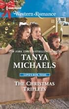 The Christmas Triplets ebook by Tanya Michaels
