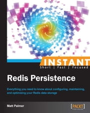 Instant Redis Persistence ebook by Matt Palmer