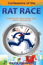 Confessions of the Rat Race ebook by David Owoyemi
